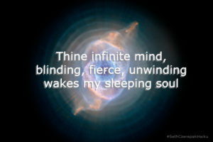 Thine infinite mind - blinding, fierce, unwinding - wakes my sleeping soul
