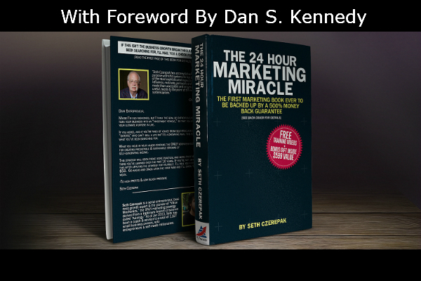The 24 Hour Marketing Miracle Seth Czerepak & Dan S. Kennedy
